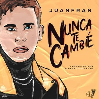 Juan Fran - Nunca Te Cambié